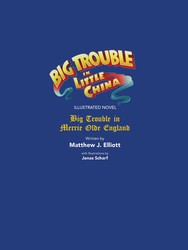 Big Trouble in Little China Illustrated Novel: BigTrouble in Merrie Olde England