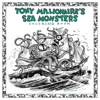 tony millionaire s sea monsters coloring book book by tony
