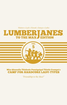 Lumberjanes: To The Max Vol. 5