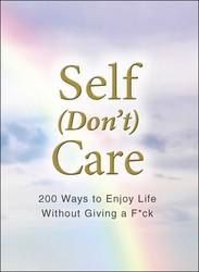 Self (Don't) Care
