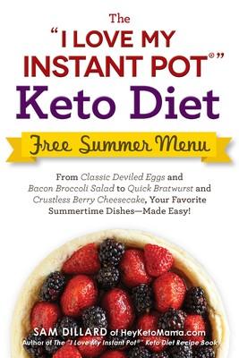 "The ""I Love My Instant Pot"" Keto Diet Free Summer Menu"