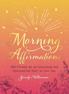 Morning Affirmations Book By Jennifer Williamson