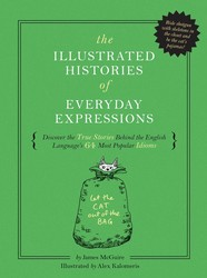 The Illustrated Histories of Everyday Expressions