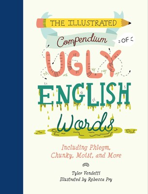 Love Those Self Service Reserved Book >> The Illustrated Compendium Of Ugly English Words Book By Tyler