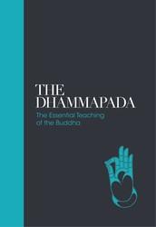 Dhammapada - Sacred Texts: The Essential Teachings of the Buddha