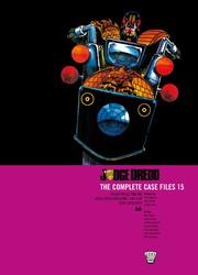 Judge Dredd: Complete Case Files 15