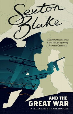 Sexton Blake and the Great War (Sexton Blake Library Book 1