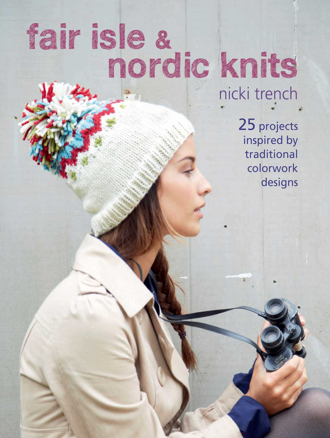 Fair Isle & Nordic Knits | Book by Nicki Trench | Official Publisher ...