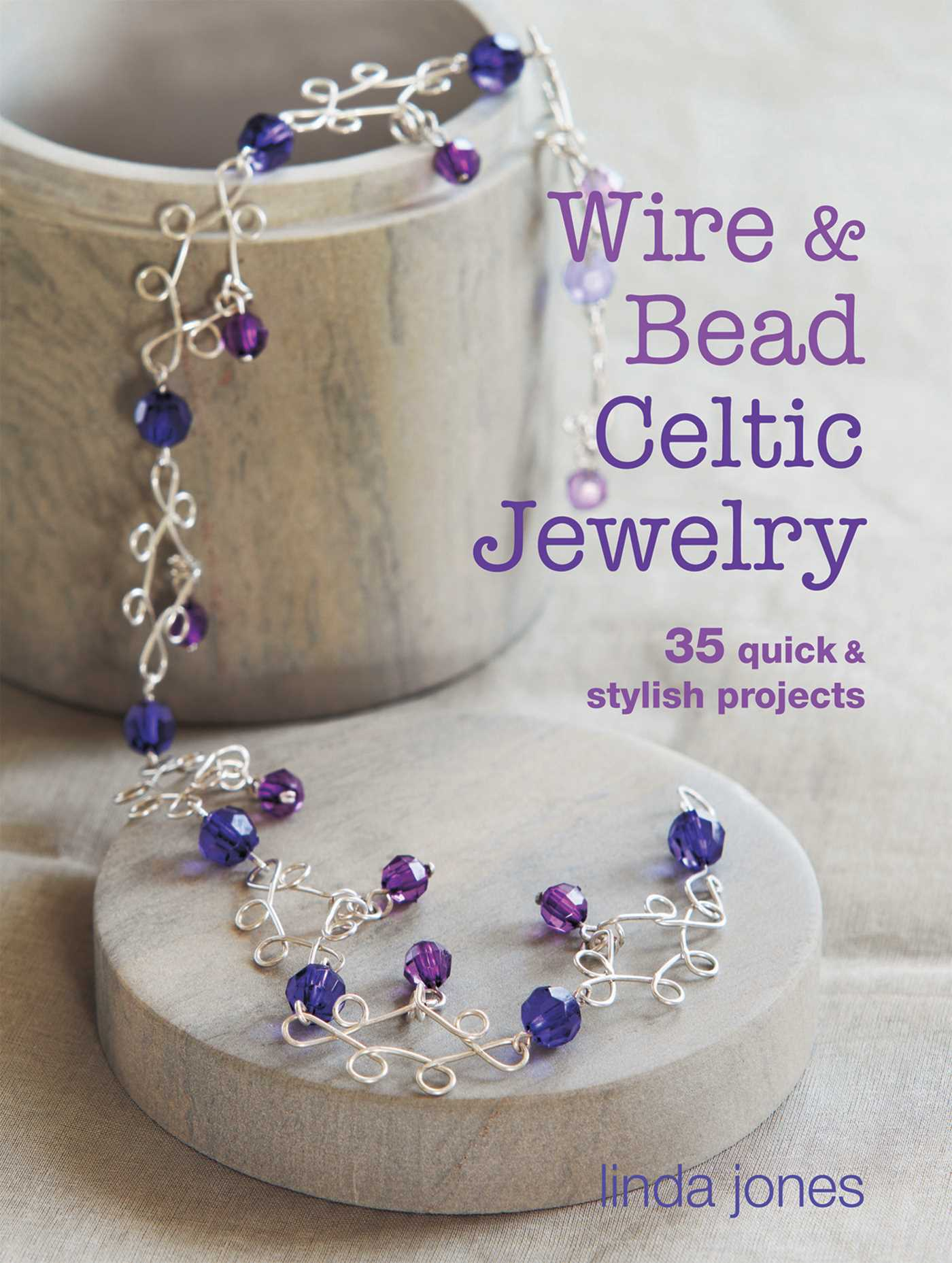 Wire and Bead Celtic Jewelry | Book by Linda Jones | Official ...