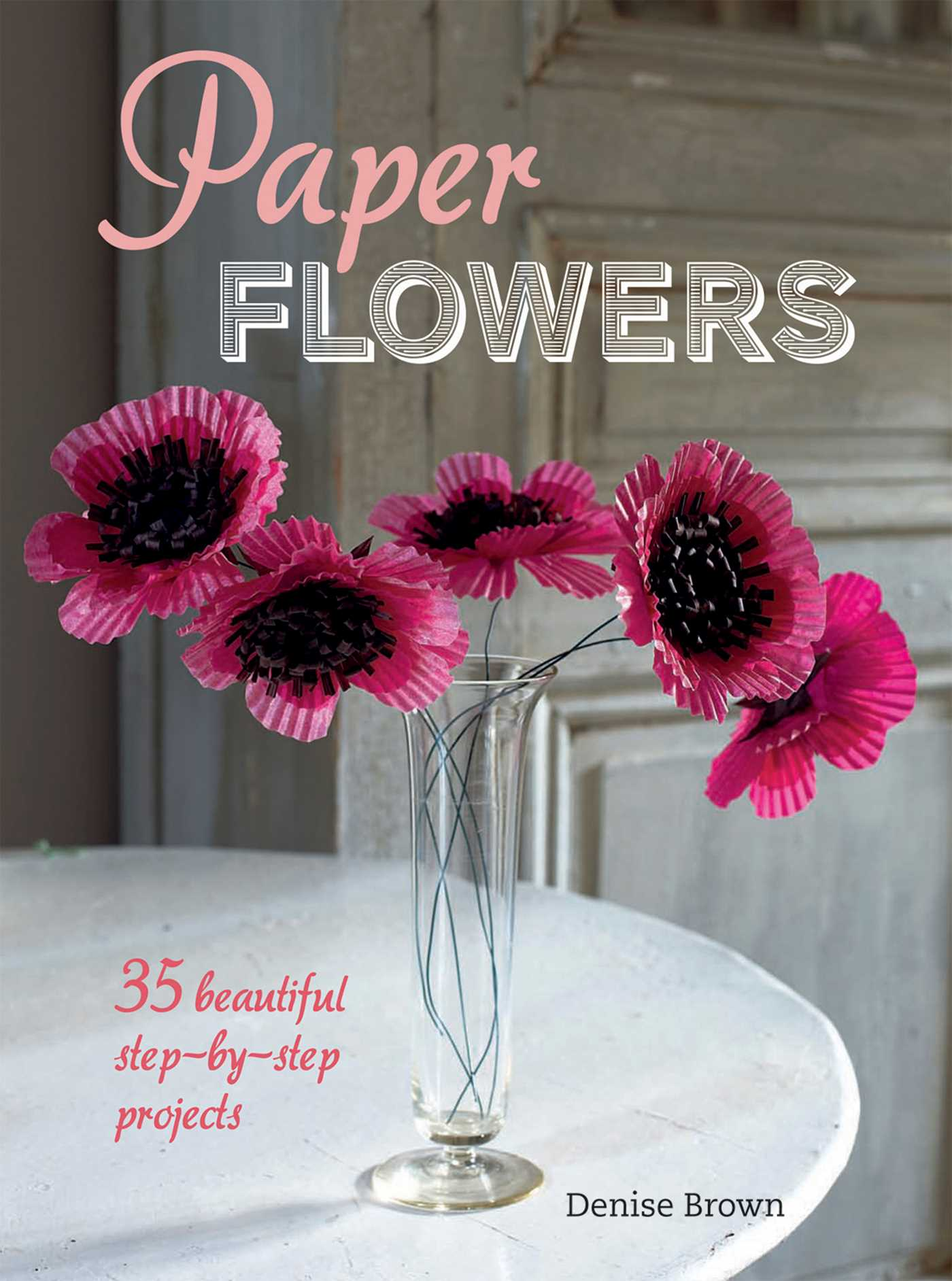Paper Flowers Book By Denise Brown Official Publisher Page