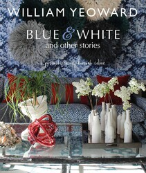 William Yeoward: Blue and White and Other Stories