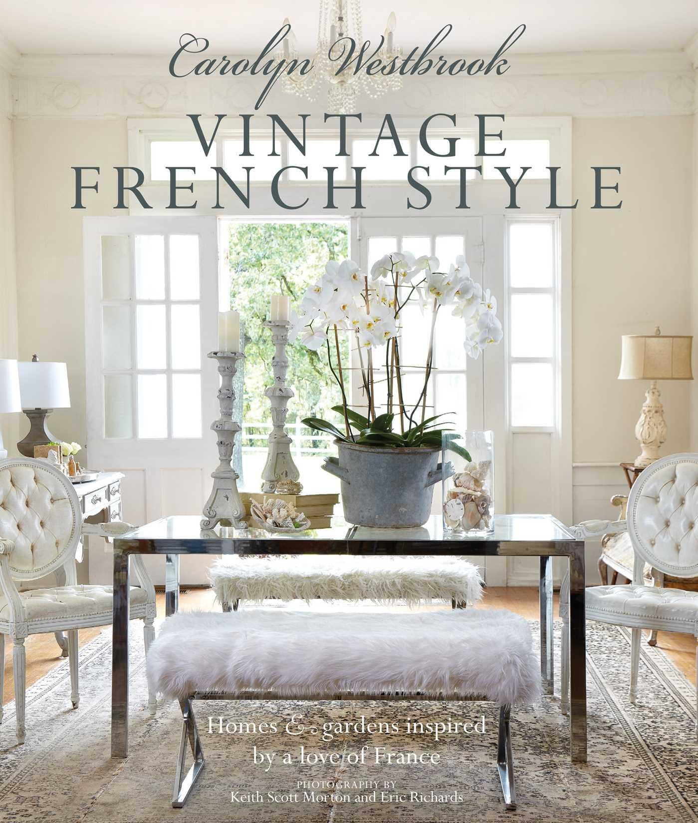Carolyn Westbrook: Vintage French Style | Book by Carolyn Westbrook ...