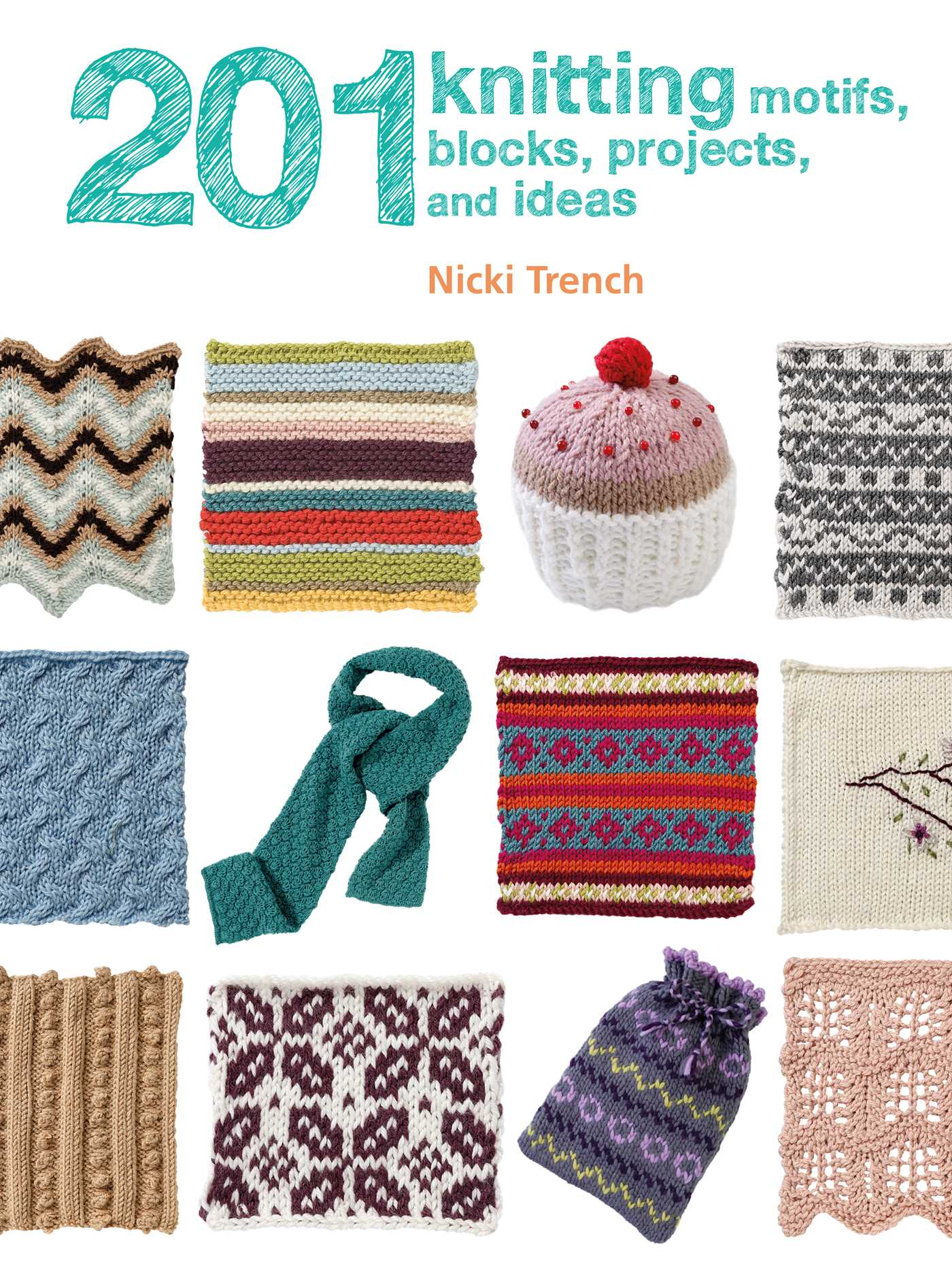 201 Knitting Motifs, Blocks, Projects, and Ideas | Book by Nicki ...