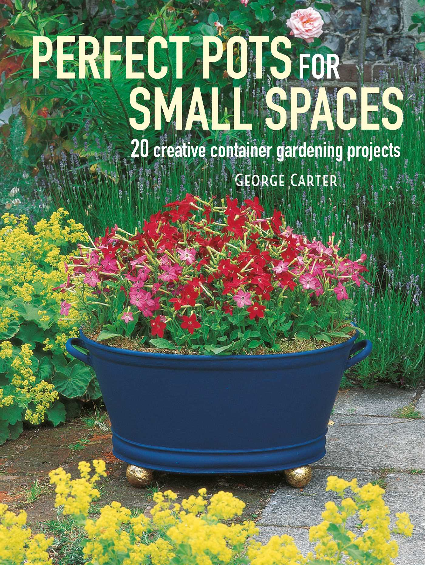 Perfect Pots For Small Spaces Book By George Carter Official Publisher Page Simon Schuster,Home Office Furniture Arrangement Ideas