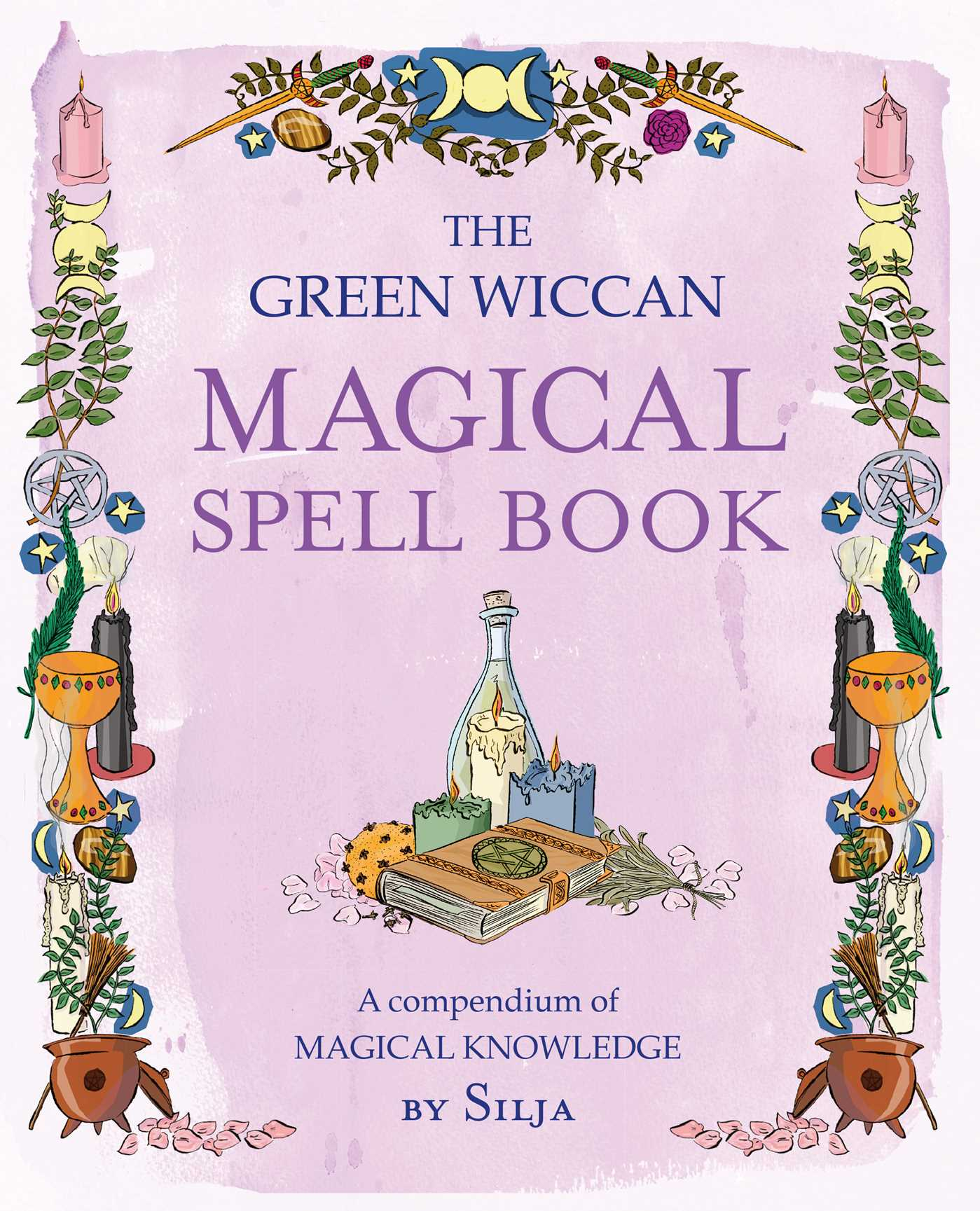 The Green Wiccan Magical Spell Book | Book by Silja