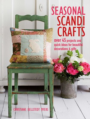 Seasonal Scandi Crafts Book By Christiane Bellstedt Myers