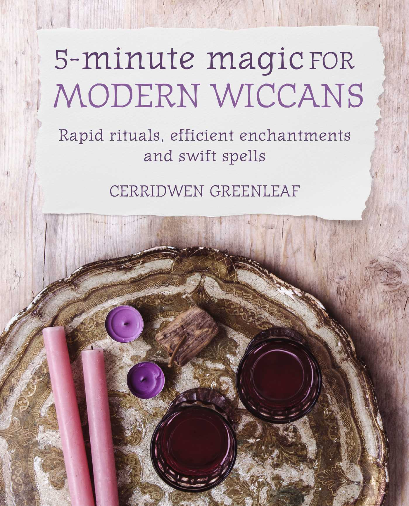 5-Minute Magic for Modern Wiccans | Book by Cerridwen