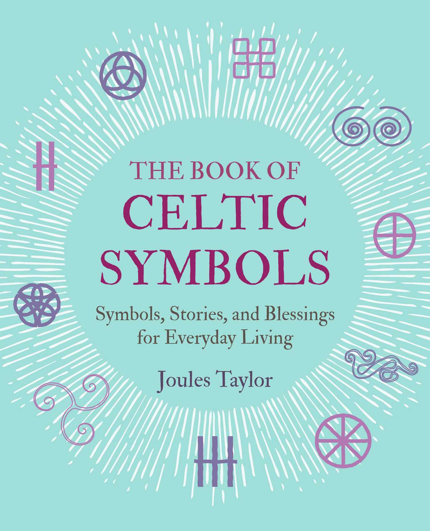The Book Of Celtic Symbols Book By Joules Taylor Official Publisher Page Simon Schuster