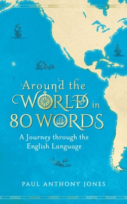 around the world in 80 words book by paul anthony jones official