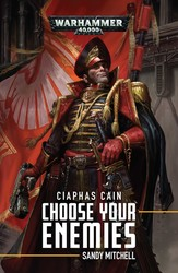 Ciaphas Cain: Choose Your Enemies