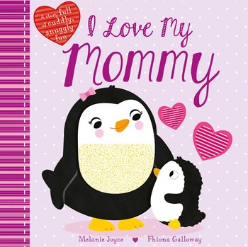 I Love My Mommy Book By Melanie Joyce Fhiona Galloway Official