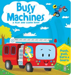 Busy Machines: A Play and Learn Book