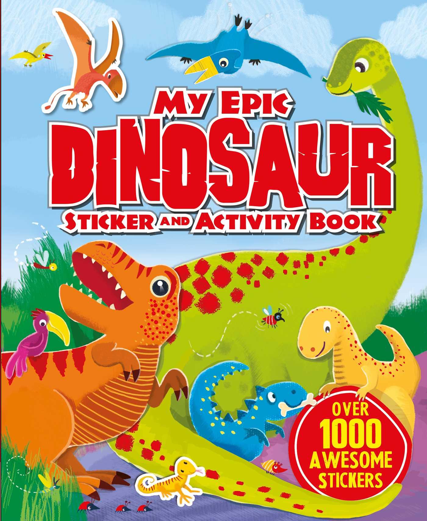 My Epic Dinosaur Sticker And Activity Book 9781786708403 Hr
