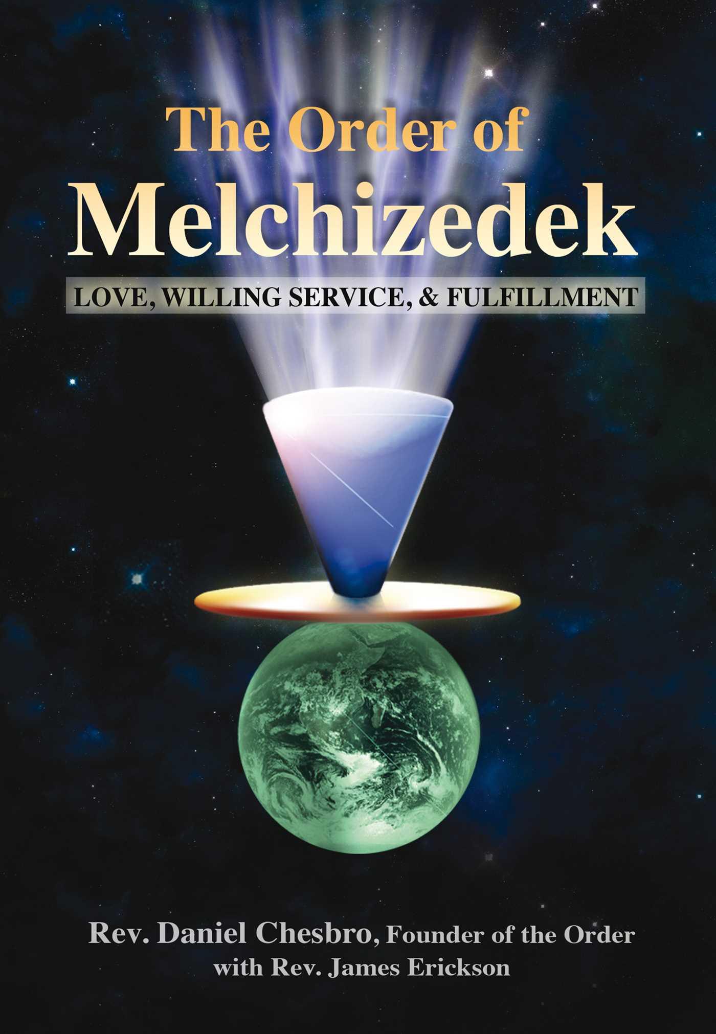 The Order of Melchizedek | Book by Rev  Daniel Chesbro, Rev
