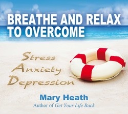 Breathe and Relax to Overcome Stress Anxiety Depression