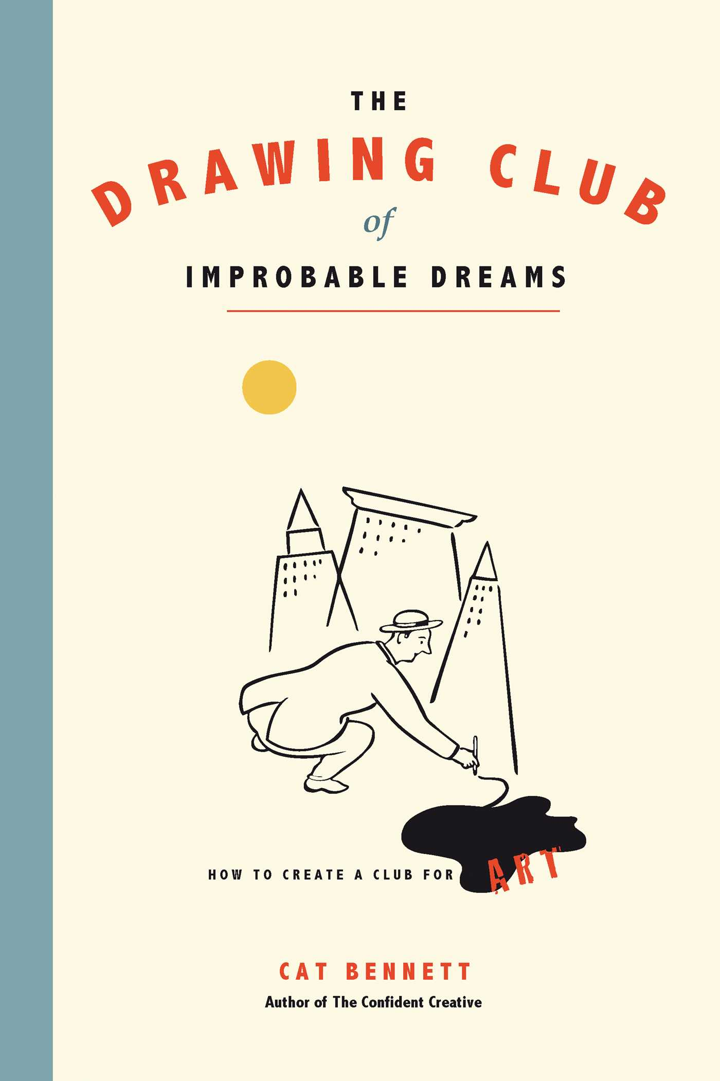 Book Cover Image (jpg): The Drawing Club of Improbable Dreams