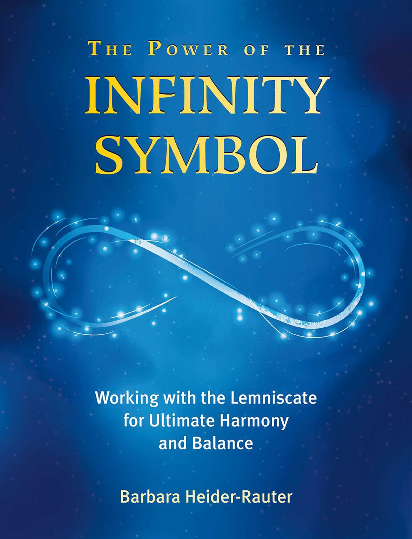 The Power Of The Infinity Symbol Book By Barbara Heider Rauter