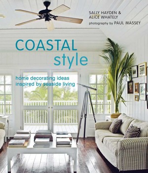 Coastal Style | Book by Sally Hayden, Alice Whately | Official ...