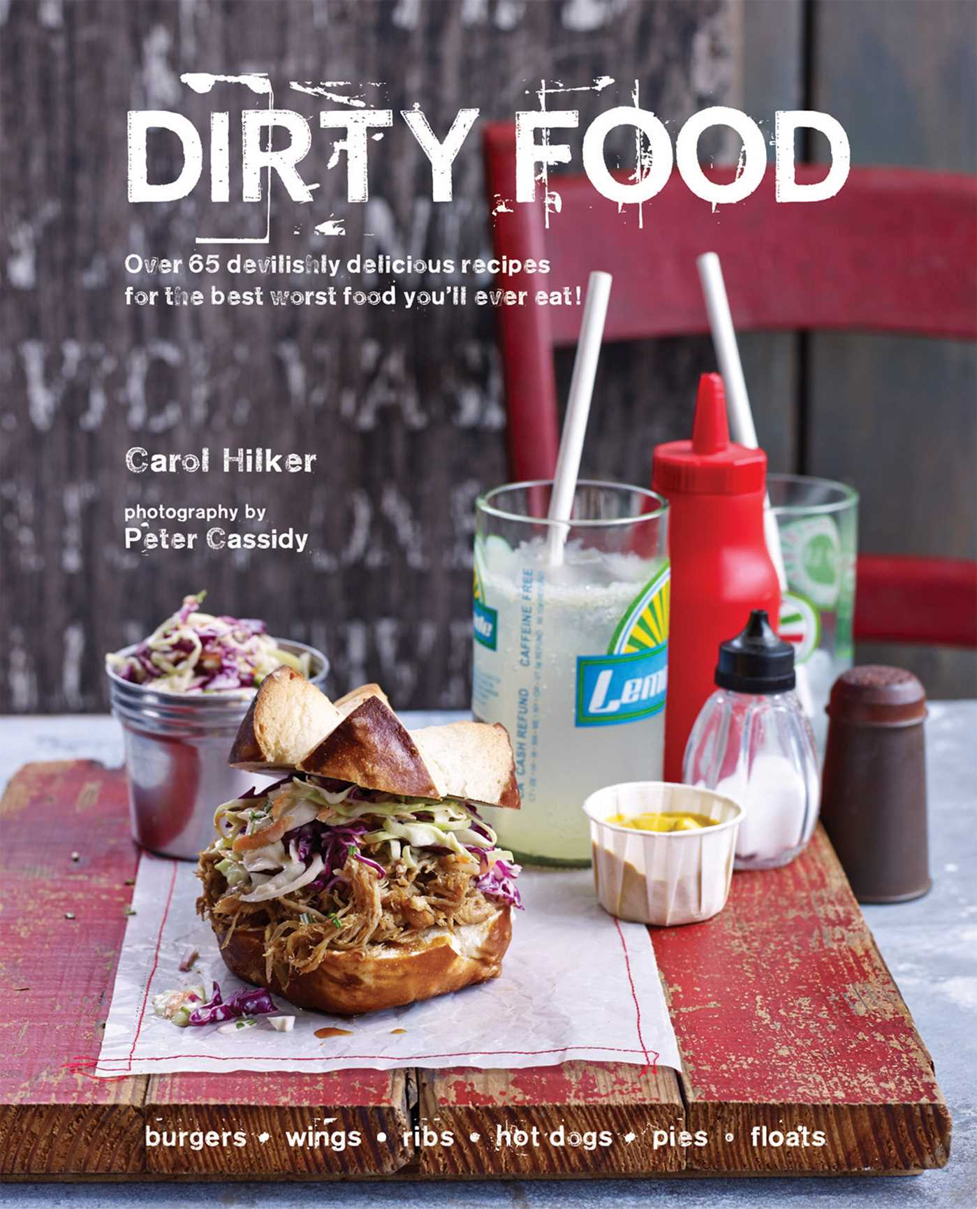 Dirty food book by carol hilker official publisher page simon over 65 devilishly delicious recipes for the best worst food youll ever eat fandeluxe Choice Image