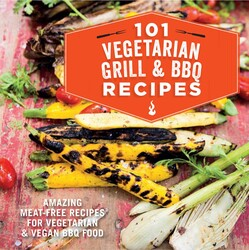 Buy 101 Vegetarian Grill & Barbecue Recipes