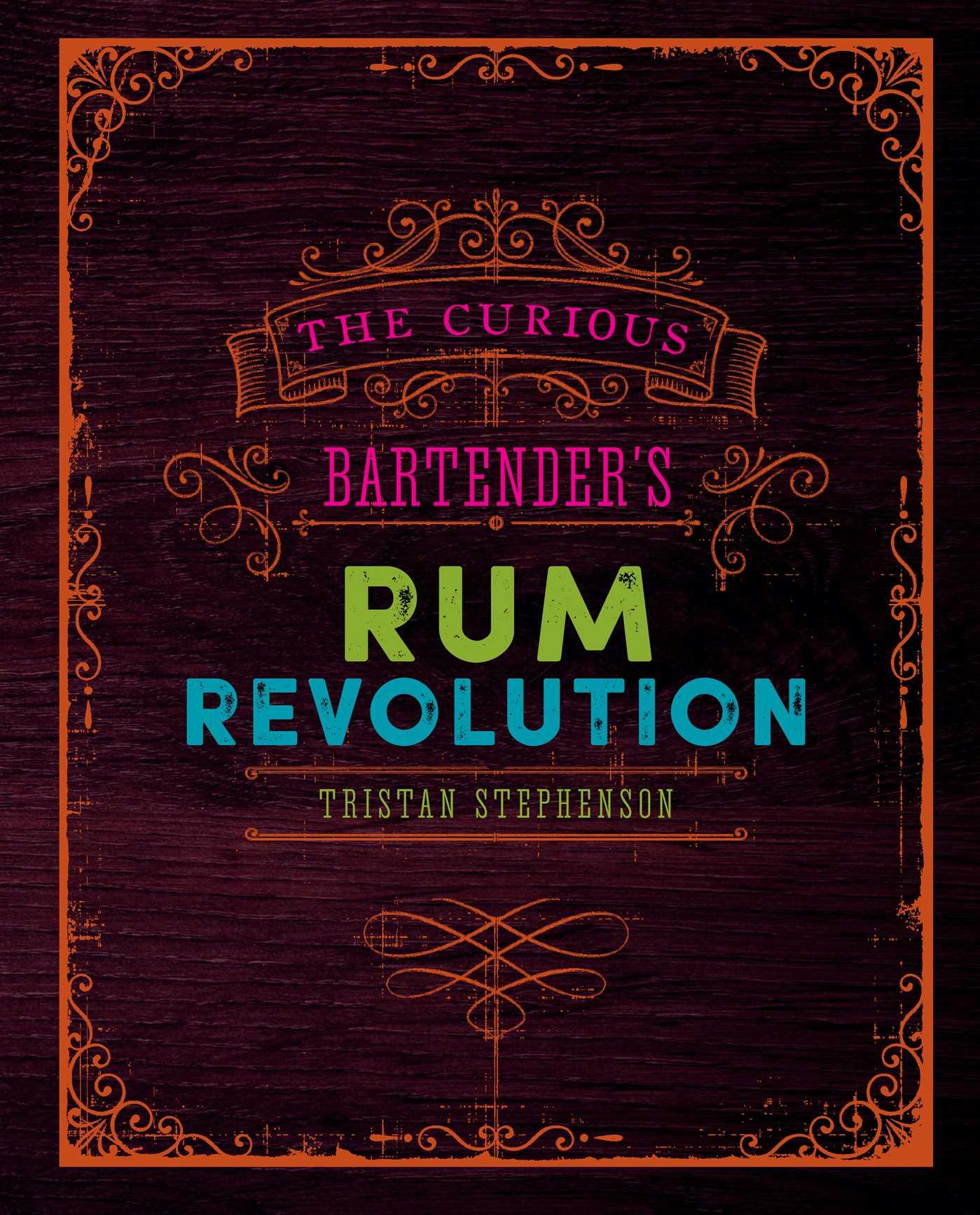 The curious bartenders rum revolution 9781849758239 hr