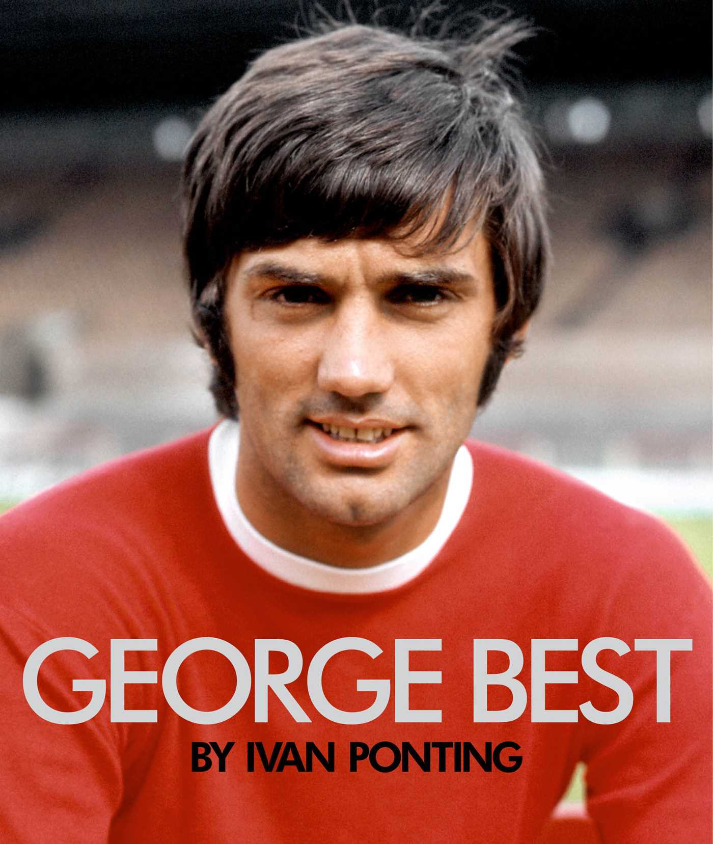 George Best | Book by Ivan Ponting | Official Publisher ...