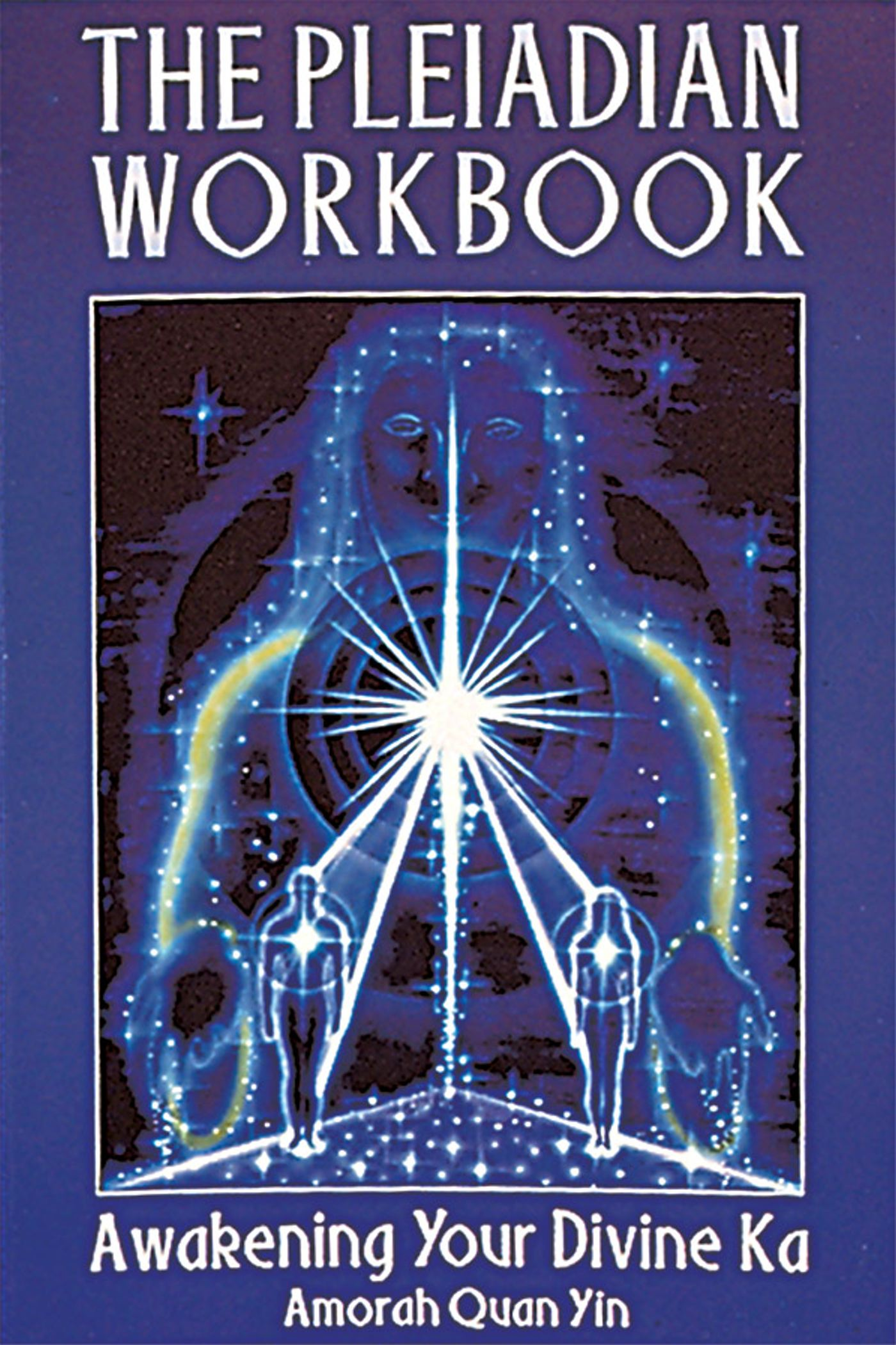 The Pleiadian Workbook | Book by Amorah Quan Yin | Official