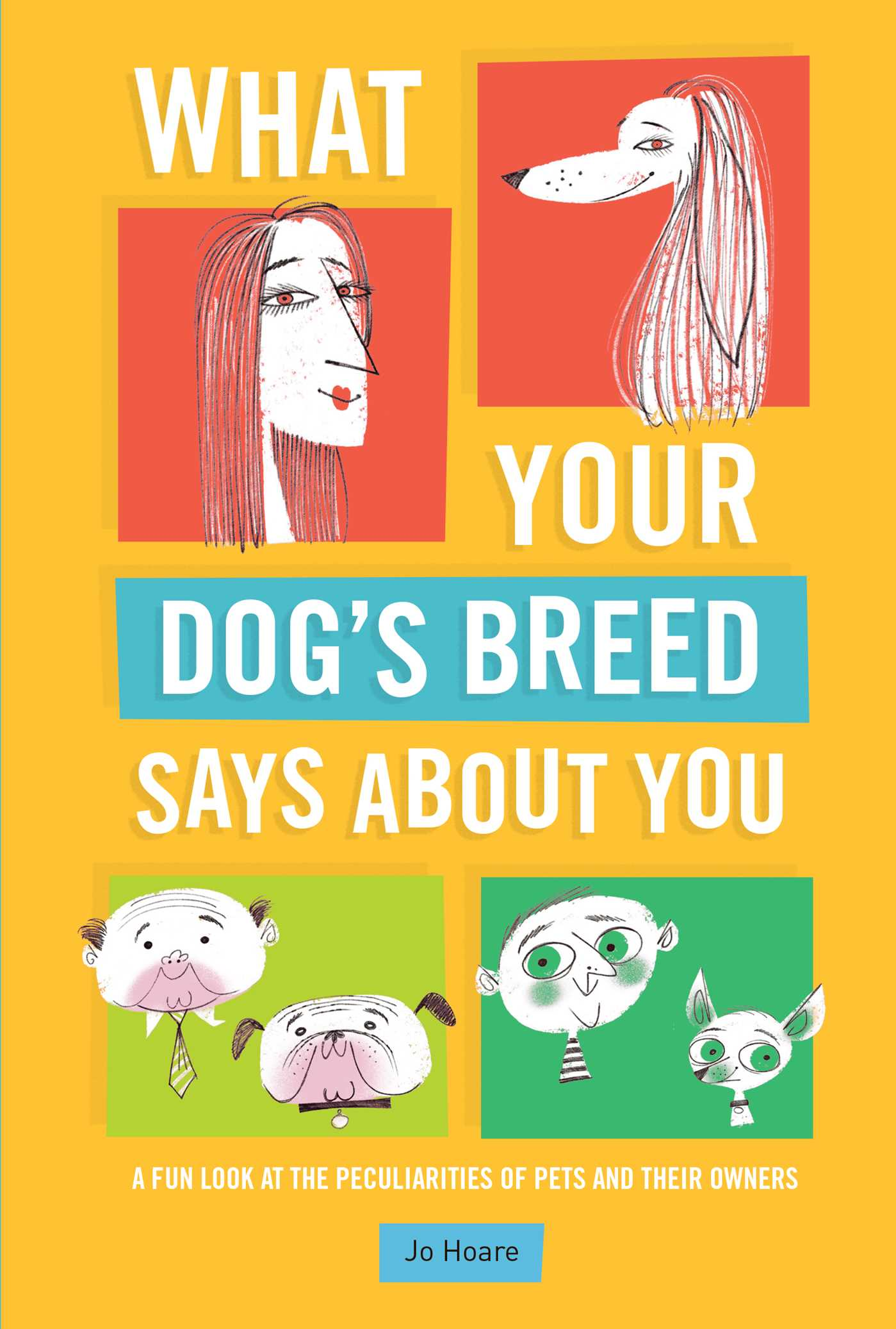 What your dogs breed says about you 9781911026129 hr