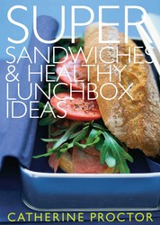 Super Sandwiches and Healthy Lunchbox Ideas