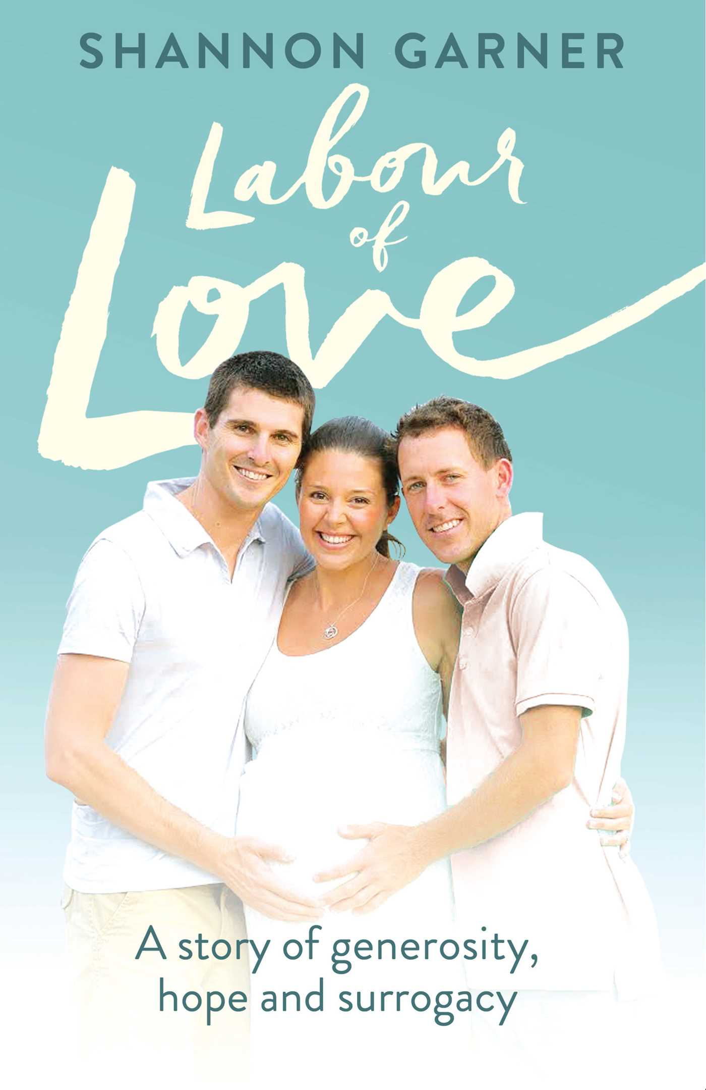 Labour of love a story of generosity hope and surrogacy 9781925368604 hr