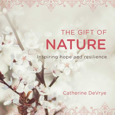 The Gift of Nature | Book by Catherine DeVrye | Official Publisher