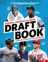 Baseball America's Ultimate Draft Book