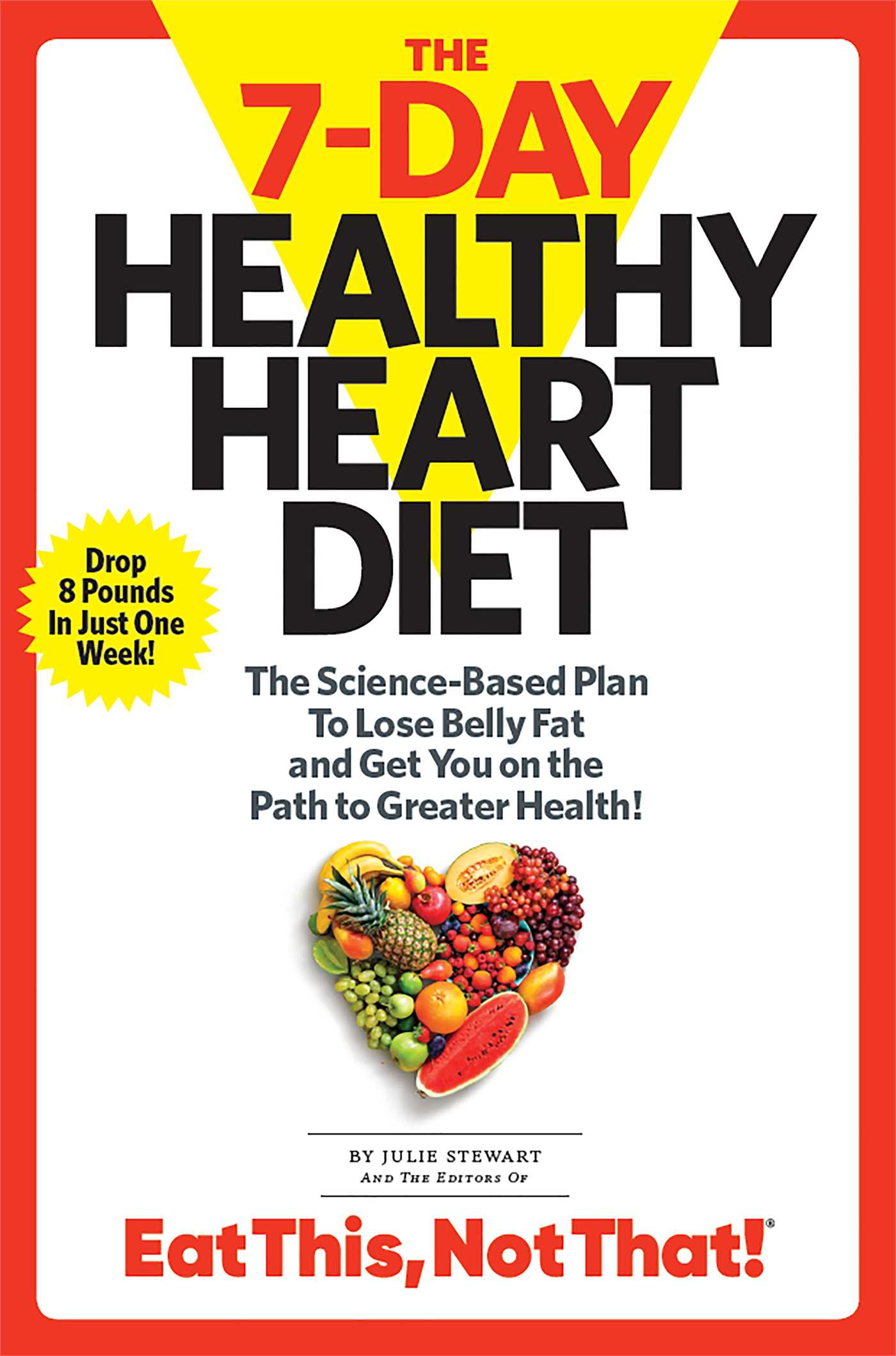 The 7 Day Healthy Heart Diet Book By Julie Stewart Official Publisher Page Simon Schuster