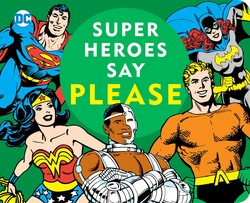 Super Heroes Say Please!