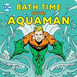 Bath Time with Aquaman