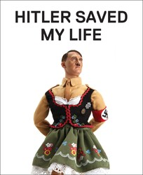 Hitler Saved My Life