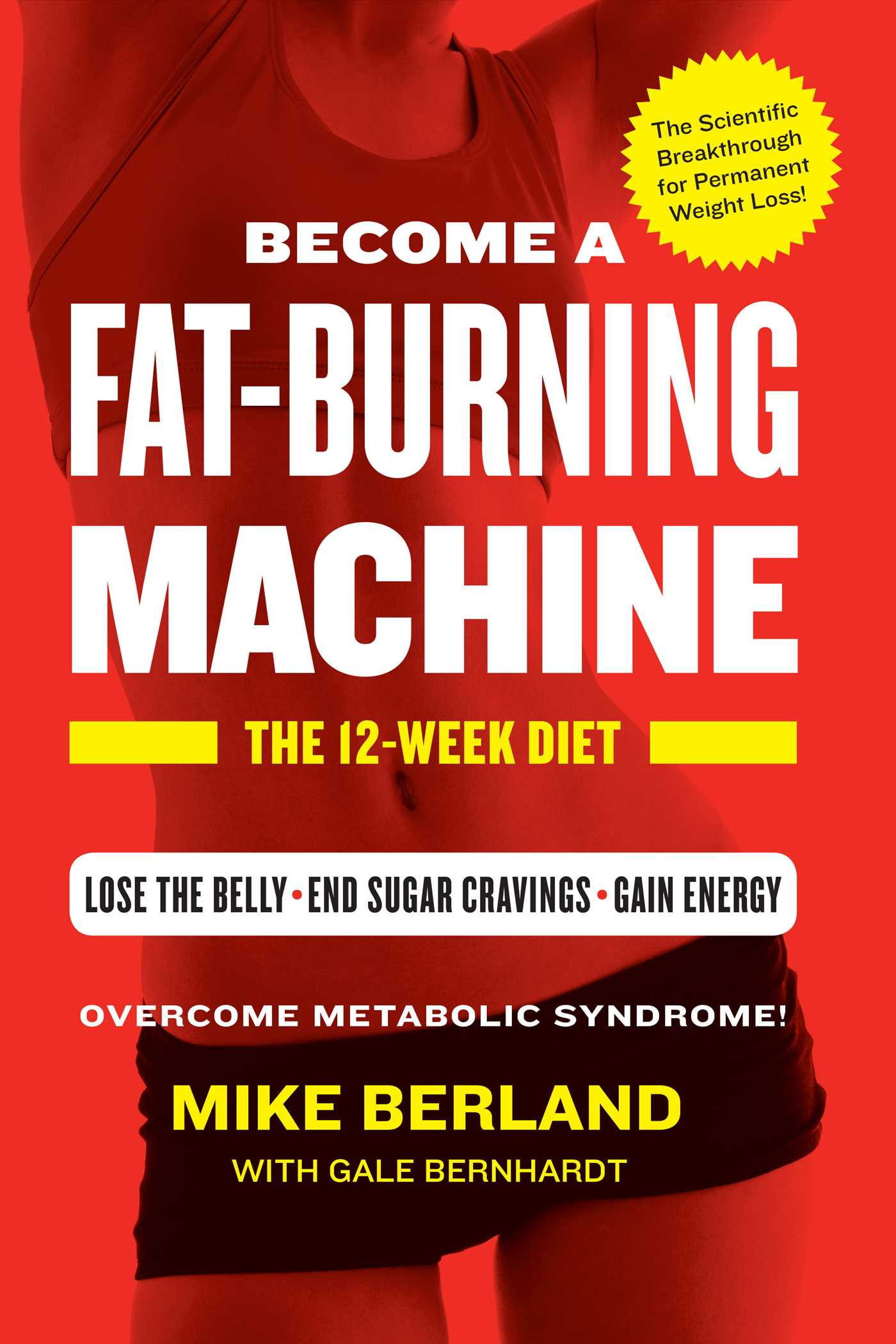 Fat-Burning Machine   Book by Mike Berland, Gale Bernhardt