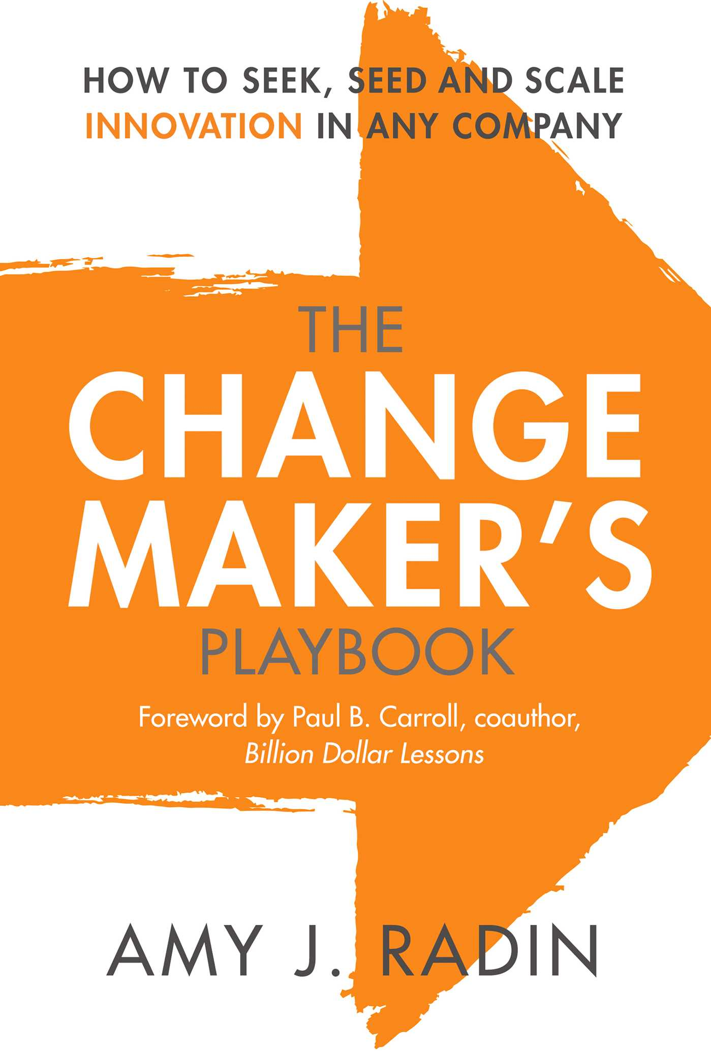 The Change Maker's Playbook | Book by Amy J  Radin, Paul B