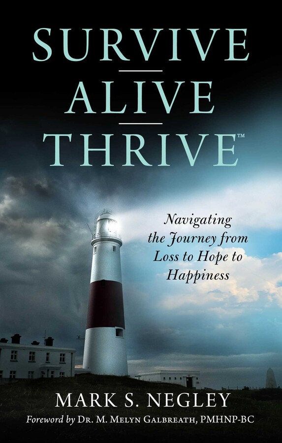 Survive - Alive - Thrive eBook by Mark S. Negley, M. Melyn Galbreath |  Official Publisher Page | Simon & Schuster AU