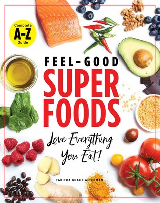 Superfoods List 2020.Superfoods A Z Book By Tabitha Grace Alterman Official
